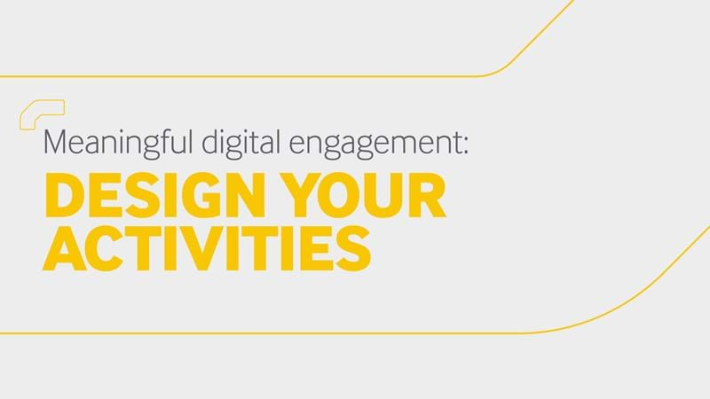 Design your activities - Meaningful digital engagement